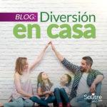 #Blog: Diversión en casa